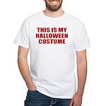 This is My Halloween Costume White T-Shirt