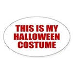 This is My Halloween Costume Oval Sticker