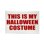 This is My Halloween Costume Rectangle Magnet (100
