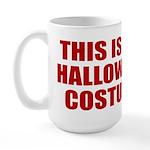 This is My Halloween Costume Large Mug