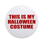 This is My Halloween Costume Ornament (Round)