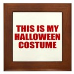 This is My Halloween Costume Framed Tile
