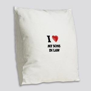 I love My Sons-In-Law Burlap Throw Pillow