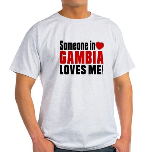 Someone In Gambia Loves Me T-Shirt