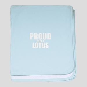 Proud to be LOTUS baby blanket