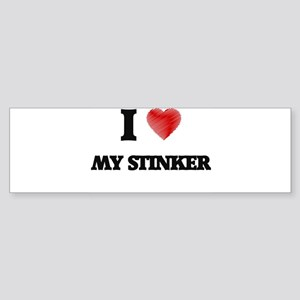 I love My Stinker Bumper Sticker