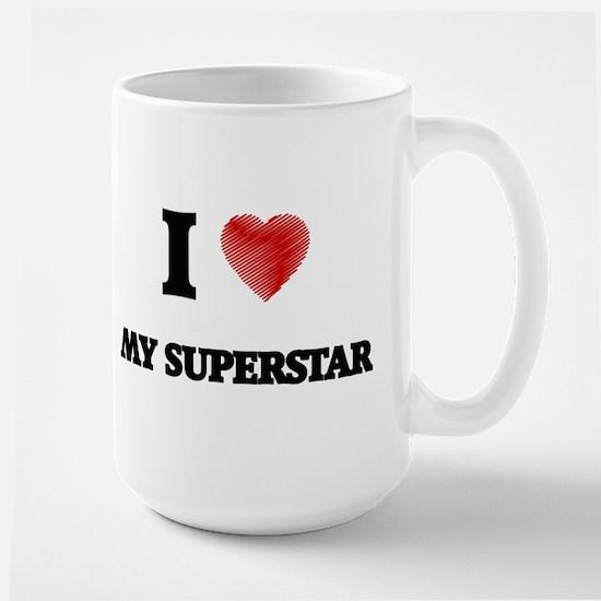 I love My Superstar Mugs
