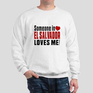 Someone In El Salvador Loves Me Sweatshirt