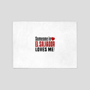 Someone In El Salvador Loves Me 5'x7'Area Rug