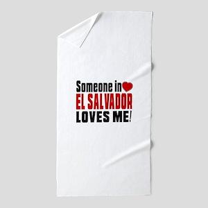 Someone In El Salvador Loves Me Beach Towel