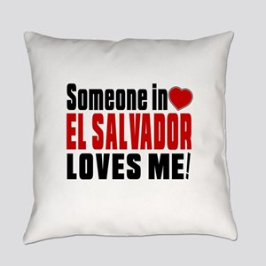 Someone In El Salvador Loves Me Everyday Pillow