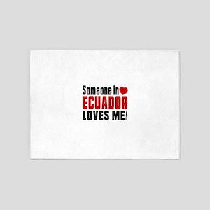 Someone In Ecuador Loves Me 5'x7'Area Rug