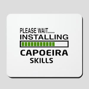 Please wait, Installing Capoeira Skills Mousepad