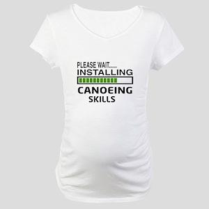 Please wait, Installing Canoeing Maternity T-Shirt