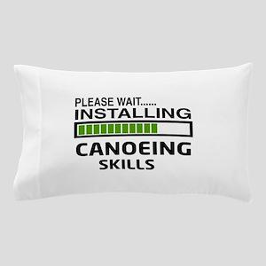 Please wait, Installing Canoeing Skill Pillow Case