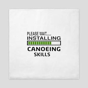 Please wait, Installing Canoeing Skill Queen Duvet