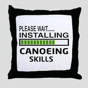 Please wait, Installing Canoeing Skil Throw Pillow