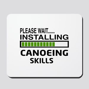 Please wait, Installing Canoeing Skills Mousepad