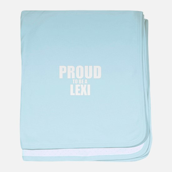Proud to be LEXI baby blanket