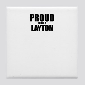 Proud to be LAYTON Tile Coaster