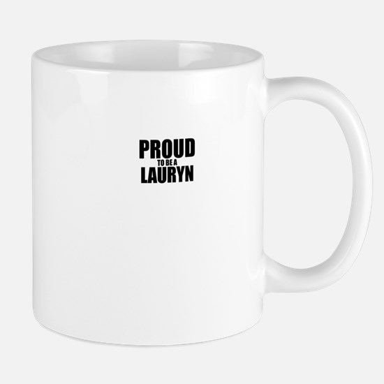 Proud to be LAURYN Mugs