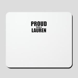 Proud to be LAUREN Mousepad