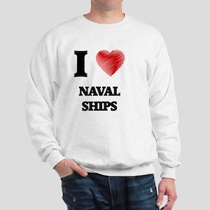 I Love Naval Ships Sweatshirt