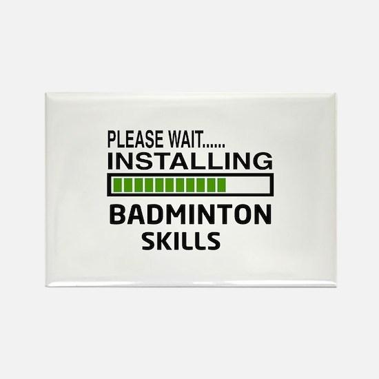 Please wait, Installing Badminton Rectangle Magnet