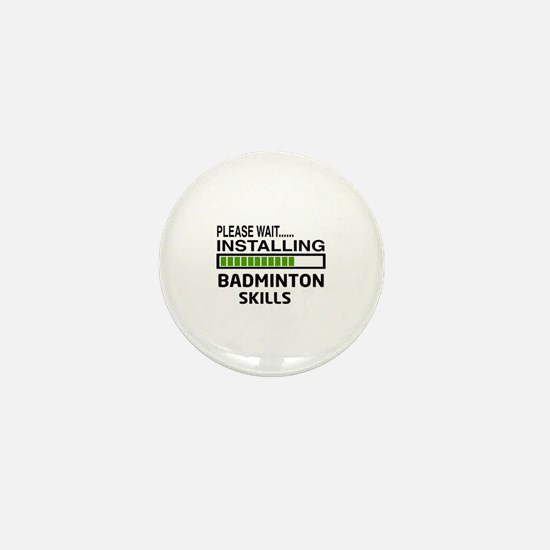 Please wait, Installing Badminton Skil Mini Button