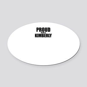 Proud to be KIMBERLY Oval Car Magnet