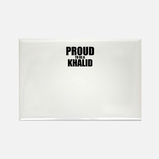 Proud to be KHALID Magnets