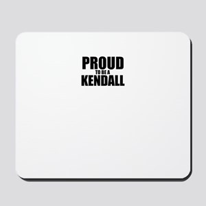 Proud to be KENDALL Mousepad