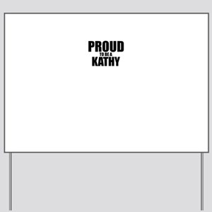 Proud to be KATHY Yard Sign