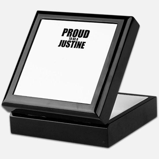Proud to be JUSTINE Keepsake Box