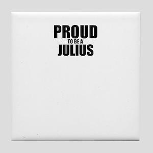 Proud to be JULIUS Tile Coaster