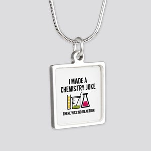I Made A Chemistry Joke Silver Square Necklace