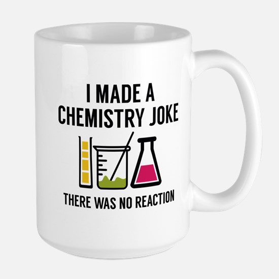 I Made A Chemistry Joke Large Mug