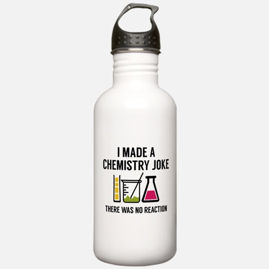 I Made A Chemistry Joke Water Bottle