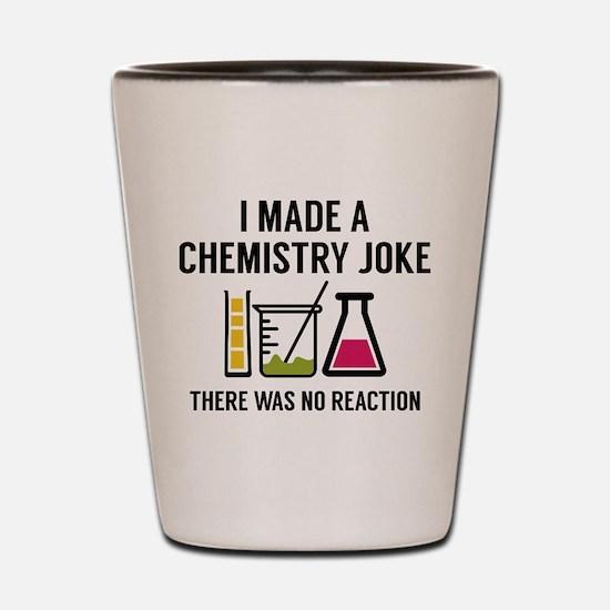 I Made A Chemistry Joke Shot Glass
