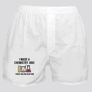 I Made A Chemistry Joke Boxer Shorts