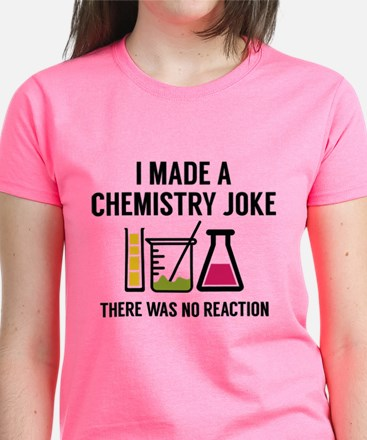 I Made A Chemistry Joke Women's Dark T-Shirt