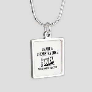 I Made A Chemistry Joke Silver Square Necklace