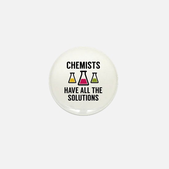 Chemists Have All The Solutions Mini Button