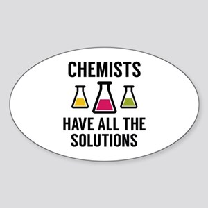 Chemists Have All The Solutions Sticker (Oval)