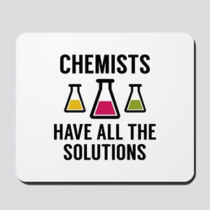 Chemists Have All The Solutions Mousepad