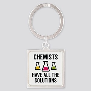 Chemists Have All The Solutions Square Keychain