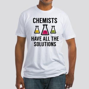 Chemists Have All The Solutions Fitted T-Shirt