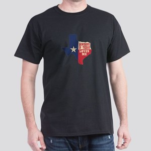 Someone in Texas Loves Me T-Shirt