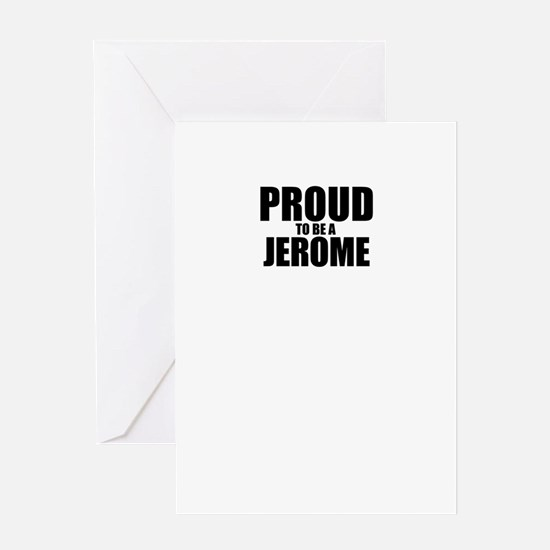 Proud to be JEROME Greeting Cards