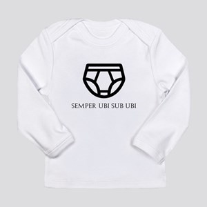 Semper Ubi Sub Ubi Briefs Long Sleeve T-Shirt